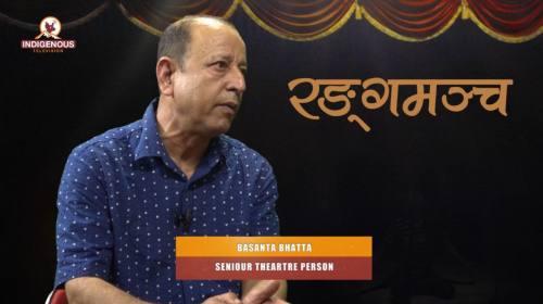 Basanta Bhatta (Seniour Thearter Person) On Ranga